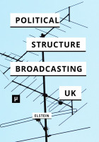 Elstein, Political Structure of UK Broadcasting