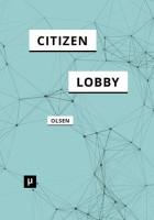 Olsen, Citizen Lobby